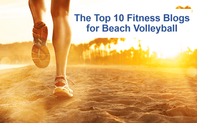 The Top 10 Fitness Blogs for Beach Volleyball Players
